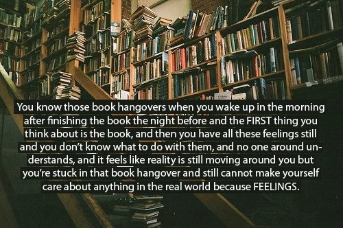 Book hangovers from staying up all night reading an amazing book like Divergent and trying to cope with reality the next day.