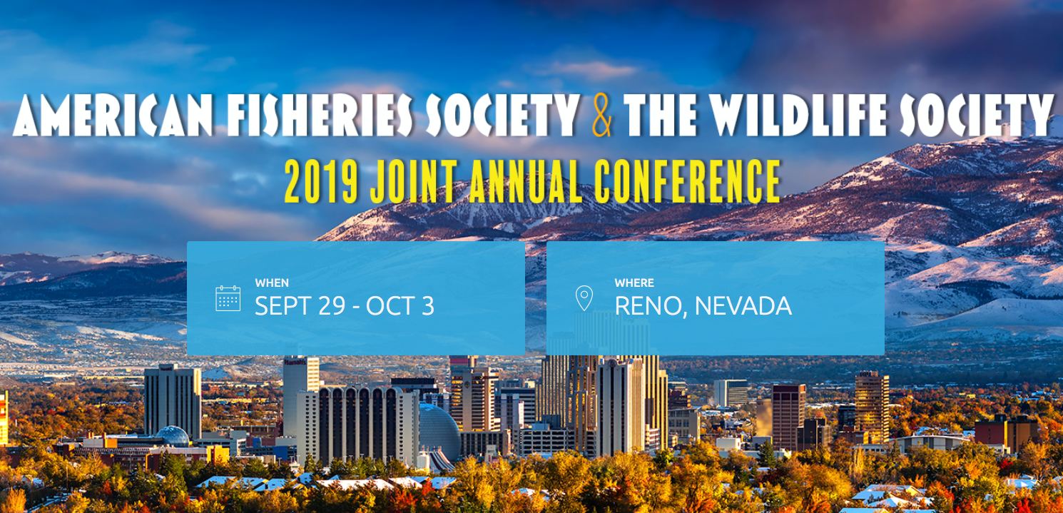 AFS/TWS 2019 - Registration opens May 2019! Calls for workshops and symposia abstracts are open until March 1.Calls for presentation and poster abstracts are open until April 5.Where: Reno, NevadaWhen: September 29 - October 3Check out exciting urban wildlife field trips that will explore the natural history of Reno here.