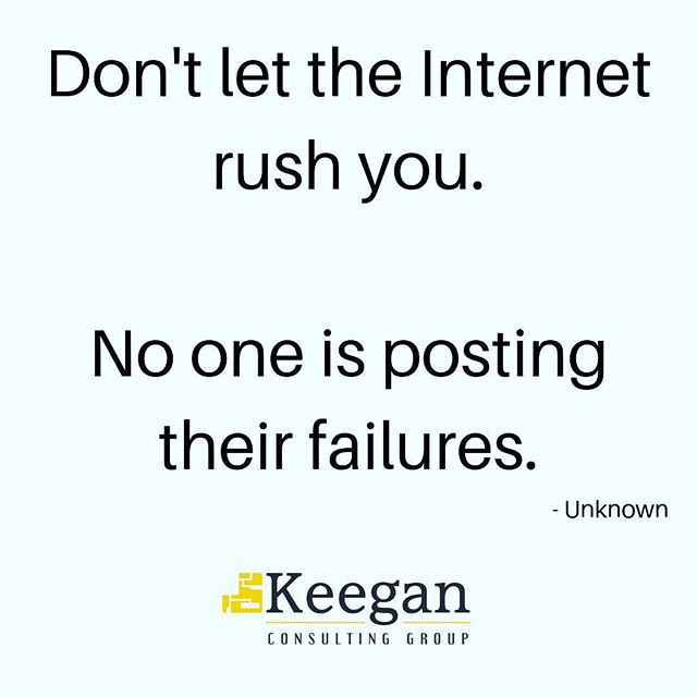 Don't let the Internet rush you....some #mondaymotivation to remember! . . .  #monday #mondaymorning #newweek #mondays #business #entrepreneur #success #marketing #entrepreneurship #startup  #businessman #entrepreneurs #hustle #grind #businesswoman #successful #businessowner #entrepreneurlife #branding #socialmedia #ceo #boss #startuplife #ambition #motivational #mindset #leadership #smallbusiness #networking