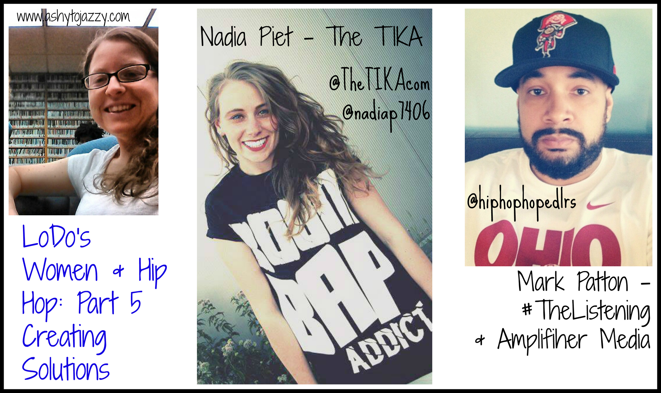 LoDo Mark Patton Nadia Piet #TheListening The TIKA women and hip hop series part 5