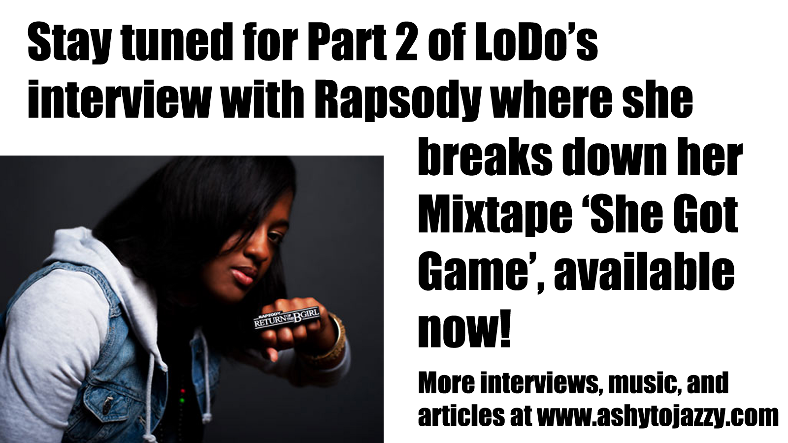 LoDo Rapsody hip hop artist mc emcee she got game interview part 2