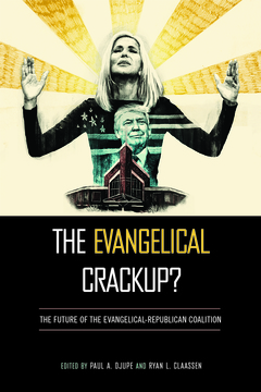 The Evangelical Crackup? - The Future of the Evangelical-Republican Coalition.Djupe, Paul A. & Ryan L. Claassen, editors. 2018.Table of Contents