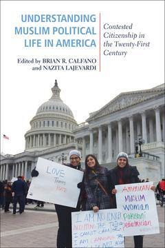 Understanding Muslim Political Life in America - Calfano, Brian R. & Nazita Lajevardi. 2019.