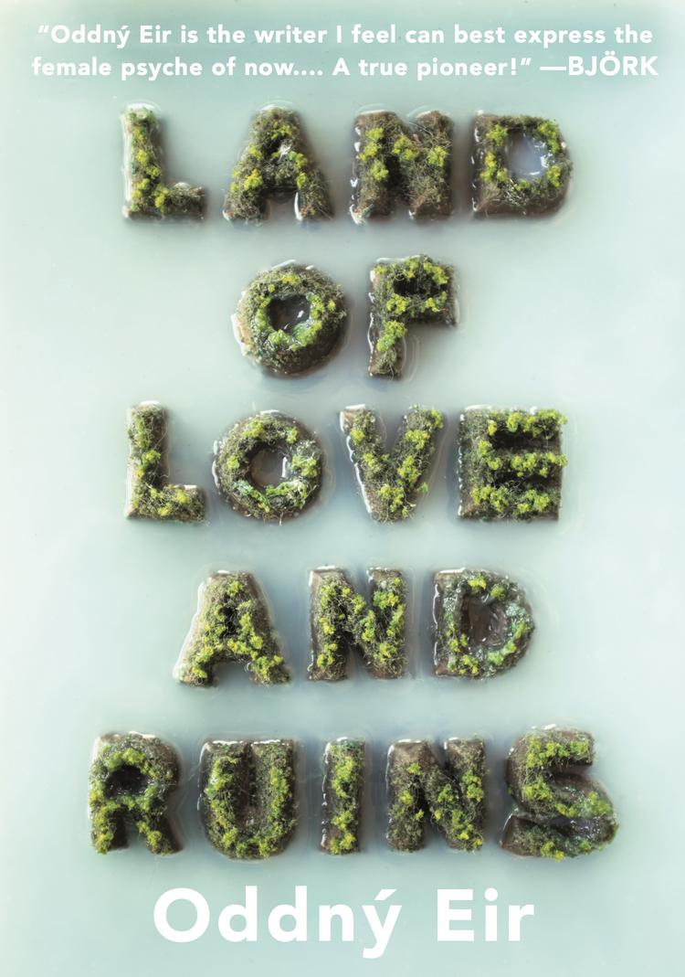 Land+of+Love+and+Ruins,+by+Oddný+Eir+-+9781632060723.jpg