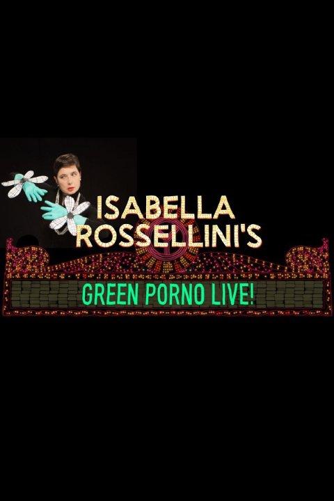 SABELLA ROSSELLINI'S Green Porno Live.jpg