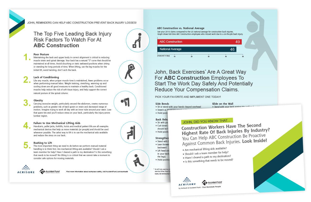 Newsletter Example: Personalized to each construction industry customer explaining common back injuries and tips to prevent them. Each recipient also receives a chart showing their workers compensation back injury claims against the national average for the same industry.