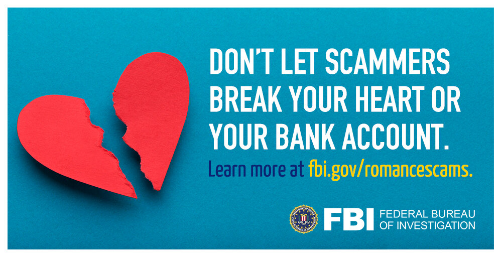 FBI Boston Division and the Boston Police Department Caution Public to Beware of Romance Scammers Looking for More Than Love This Valentine's Day