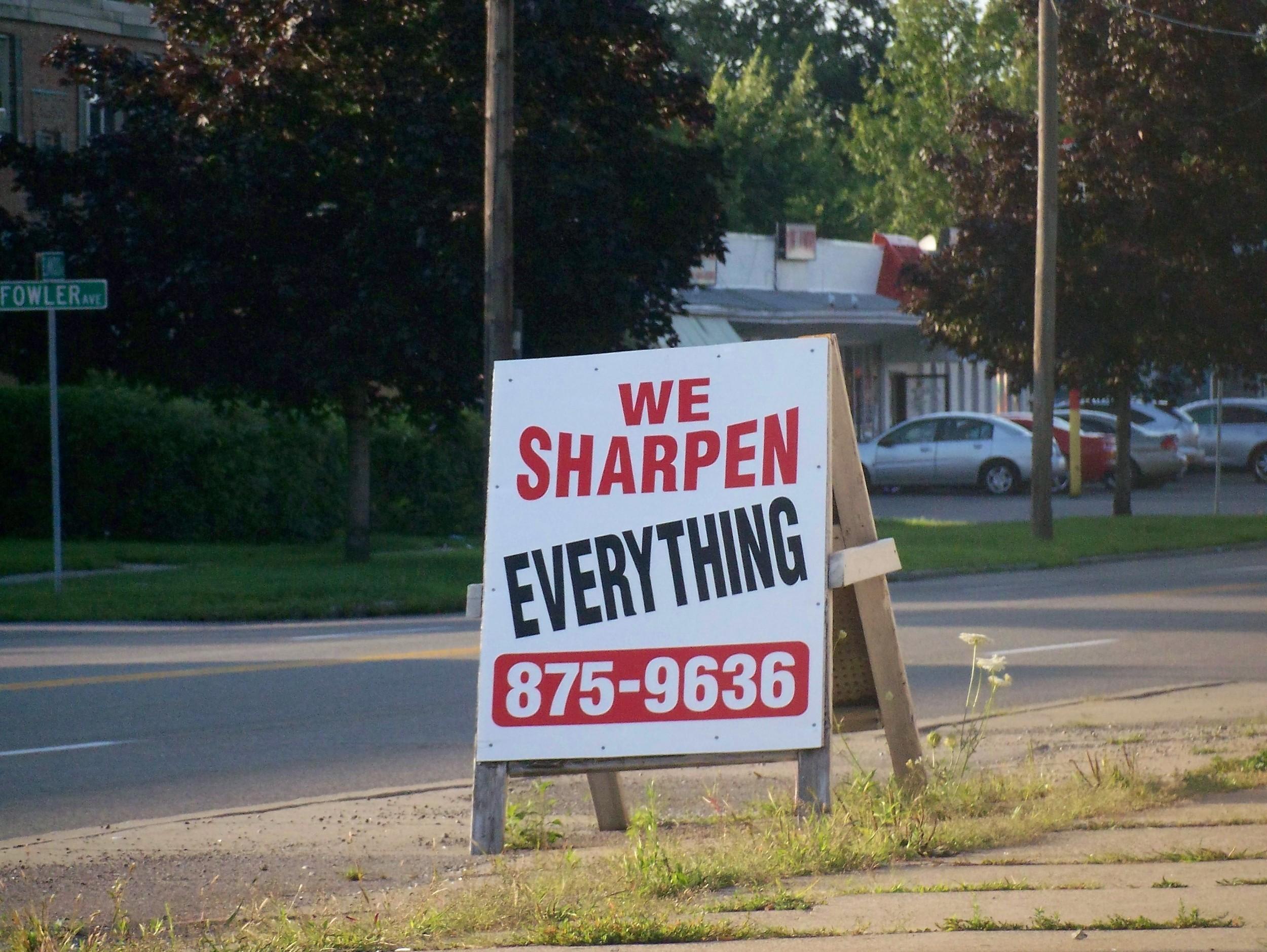 we sharpen everything.JPG