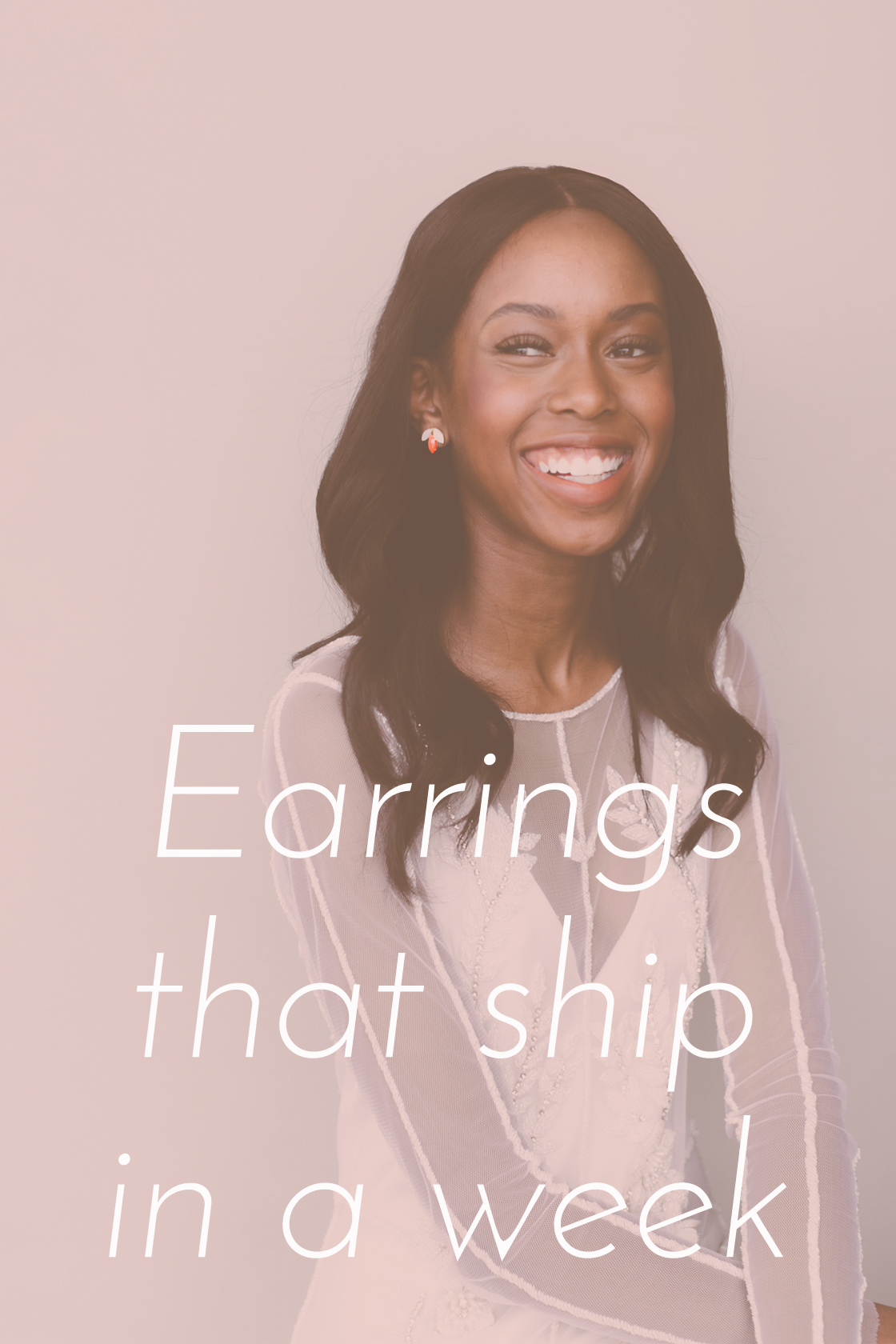 Earrings that ship in one week