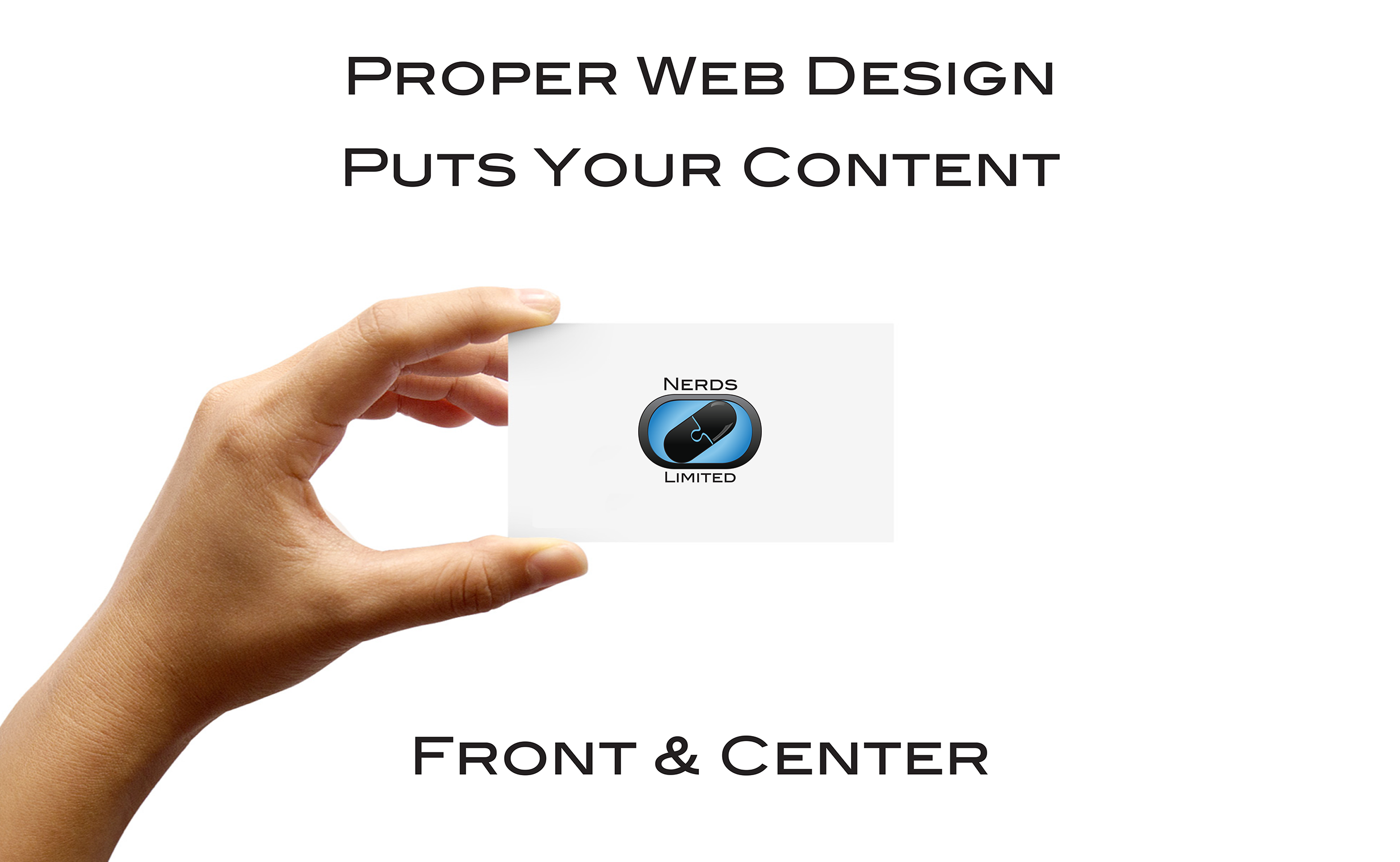 Proper Web design puts your content front and center.