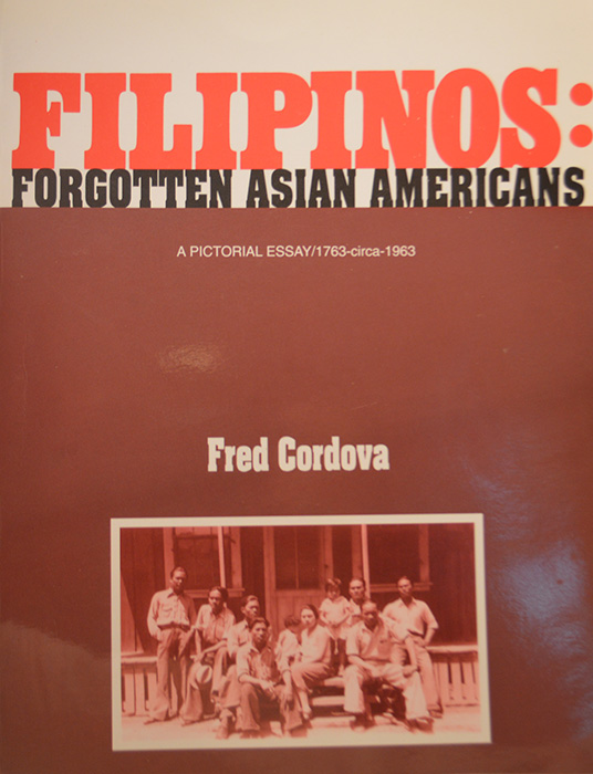 "Fred Cordova's ""Filipinos: Forgotten Asian Americans – a Pictorial Essay/1763-circa- 1963""  (Photo courtesy of Rodel Rodis)"