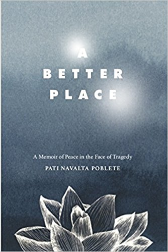 """A Better Place – A Memoir of Peace in the Face of Tragedy"" by Pati Navalta Poblete"