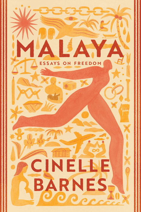 Malaya: Essays On Freedom  by Cinelle Barnes (Little A, New York, October 2019) - Cinelle Barnes returns to readers with a potent collection of stories filled with hope for a better future, perseverance in the face of discrimination, and a mandate to never give up a fight. [Cover design: Faceout Studio, Lindy Martin; Cover illustration: Monica Ramos].