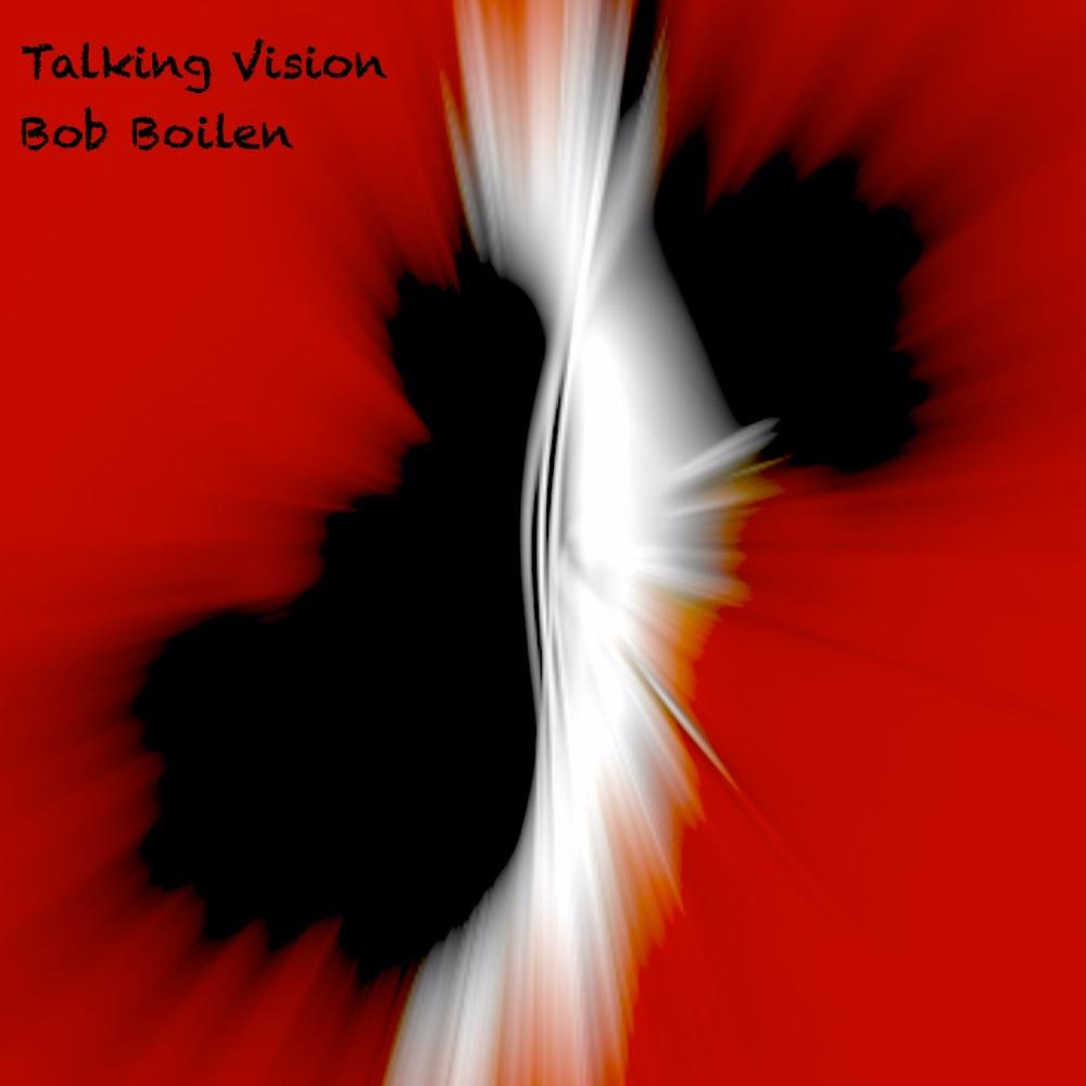 Talking Vision - by Bob Boilen2010