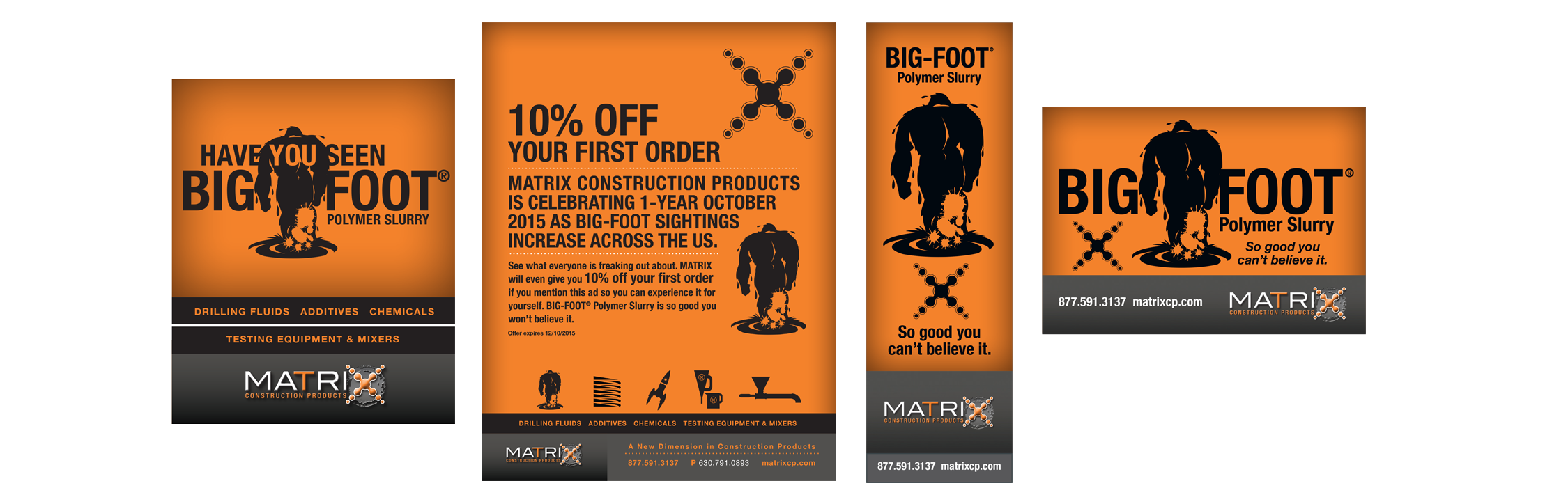"""Advertising   """"Seen Big-Foot?"""" was used to introduce MATRIX to the construction industry. The flood coats of bright orange were used to make the ad pop out from the other advertisers in the publications. The message is intended to arouse curiosity and drive audience to the website."""