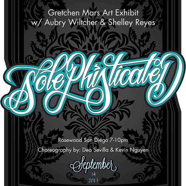 """Solephisticated"" Gretchen Mars Art Exhibit with @aubrymarie & @shelleyreyes   This Saturday! Sept 14th 7-10  Rosewood San Diego @rswdsd   Choreography by @deasevilla & @kevywinz"