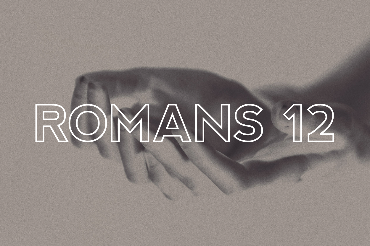 Romans 12 - Pastor Matteson