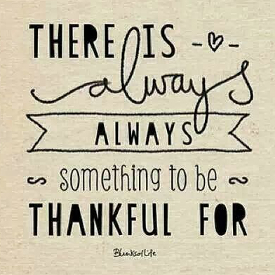 there is always something to be thankful for :)