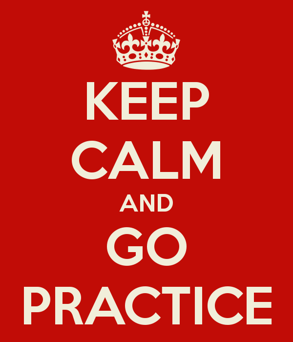 keep-calm-and-go-practice-2.png