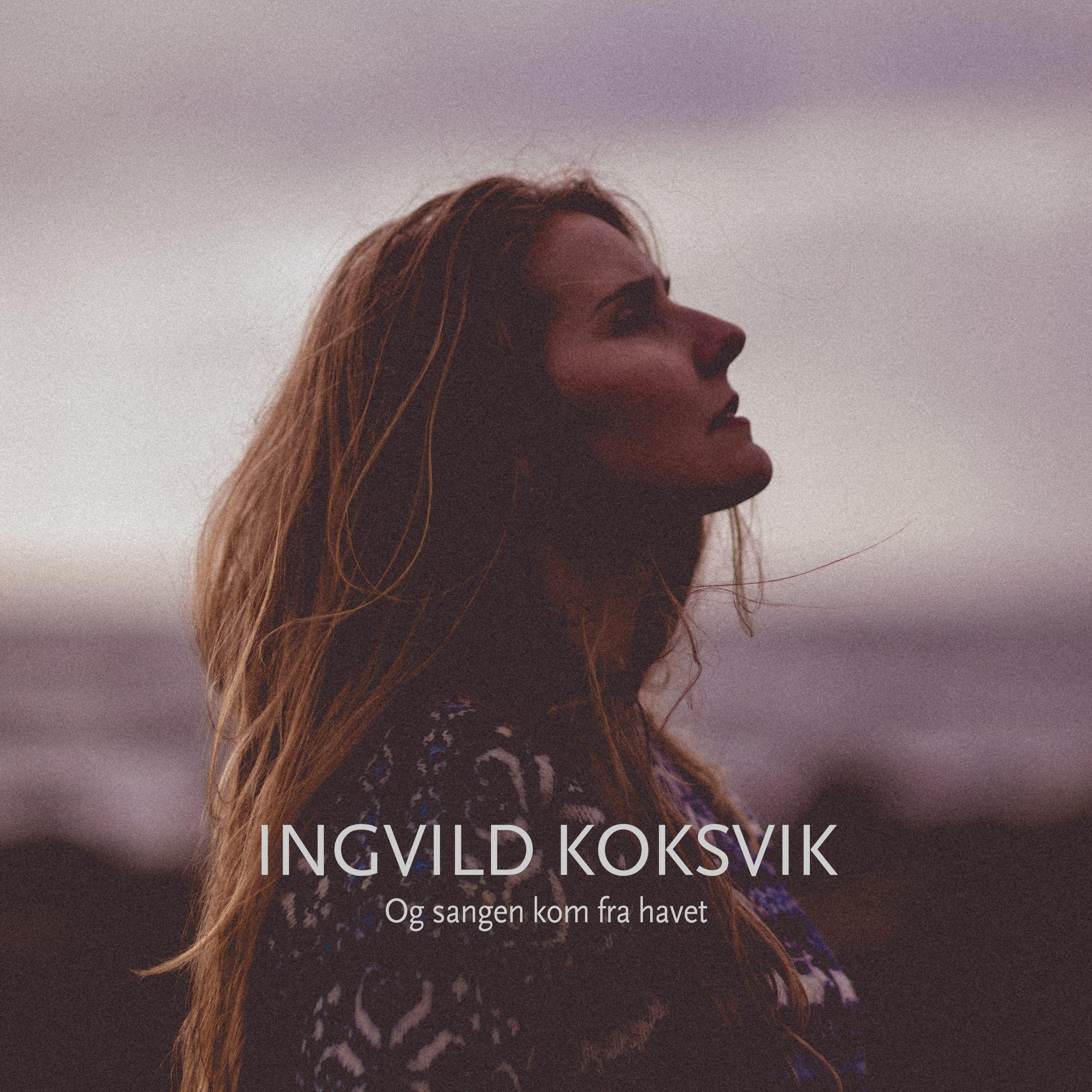 Og sangen kom fra havet (single) - Ingvild Koksvik