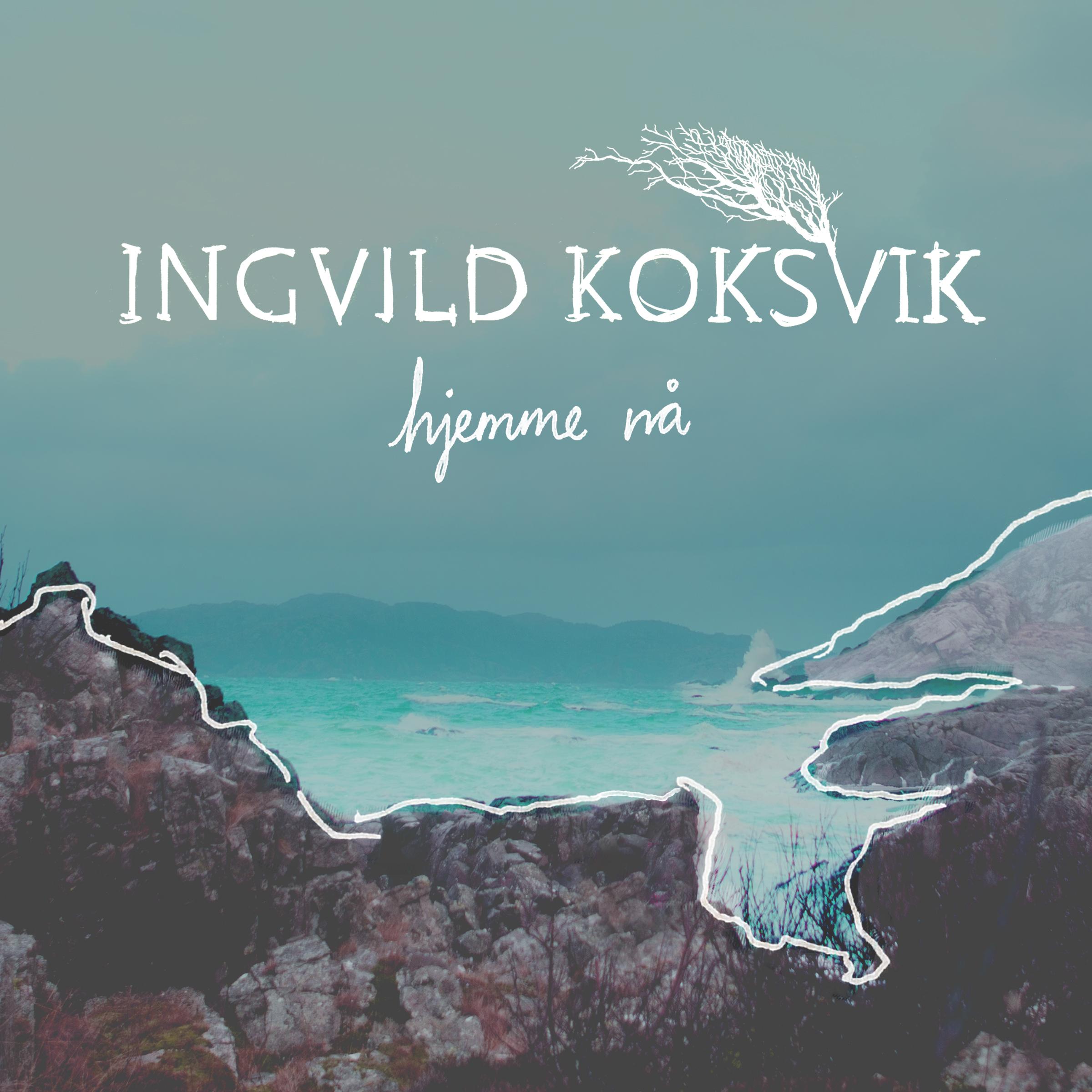 Hjemme nå (single) - Ingvild Koksvik
