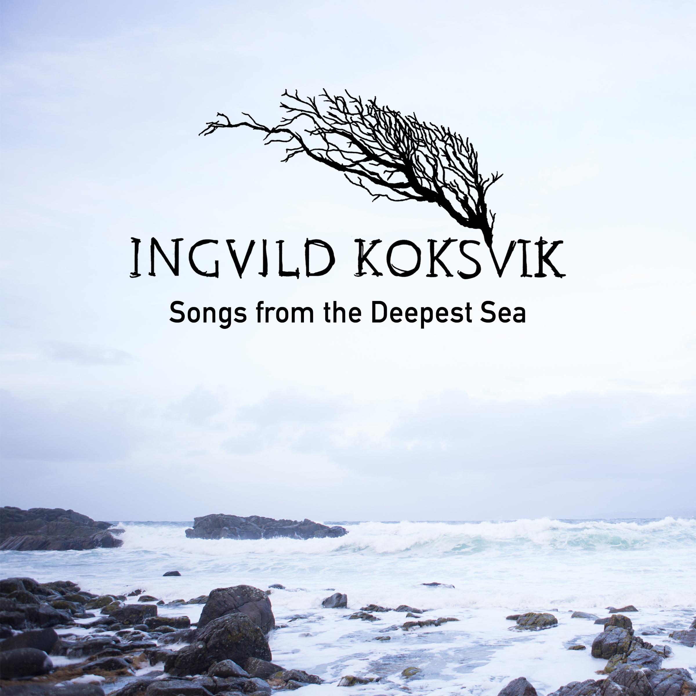 Ingvild Koksvik - Songs from the Deepest Sea - digital cover.jpg