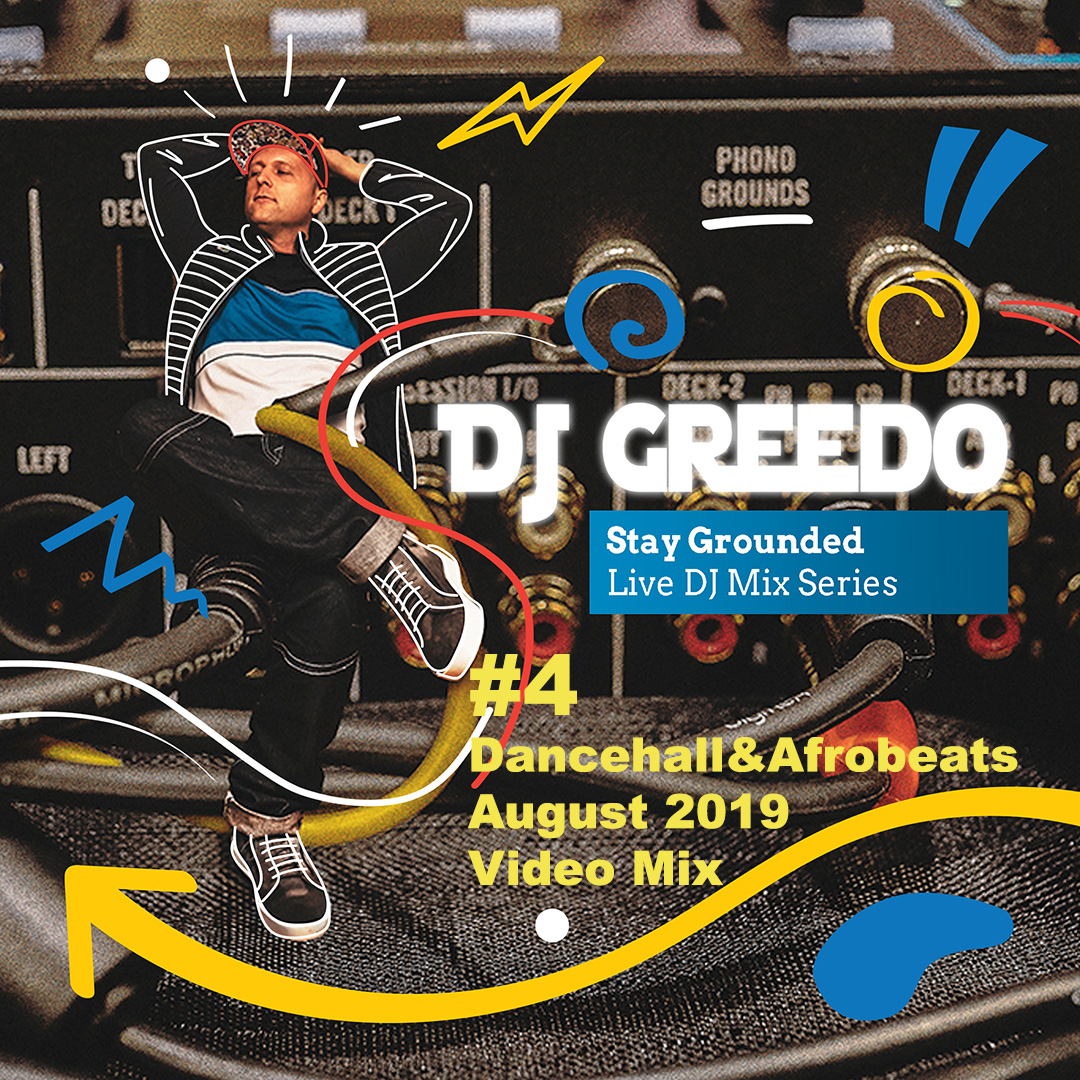 DJ Greedo_Stay Grounded_Cover 4 Dancehall & Afrobeats August 2019.jpg