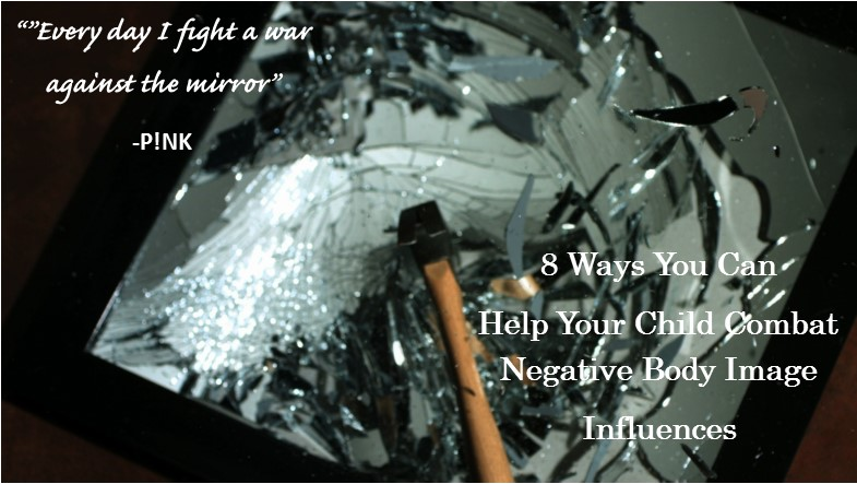 8 Ways to Help Your Child Combat Negative Body Image