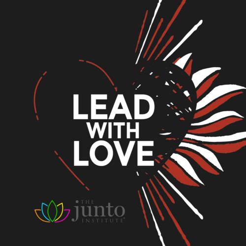 Lead with Love_The Junto Institute