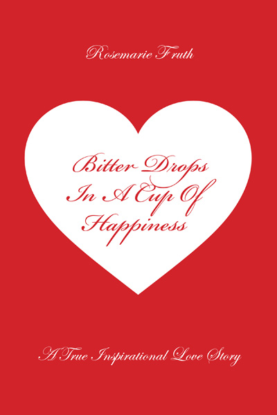 Bitter Drops In a cup of Happyness Rosemarie Fruth Romance love story published by FriesenPress.jpg