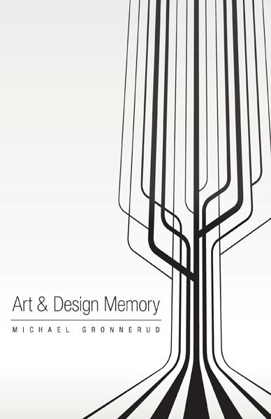 Art & Design Memory by Michael Gronnerud