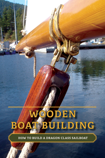 Wooden Boat Building how to build a dragon class sailboat self published by friesenpress .jpg