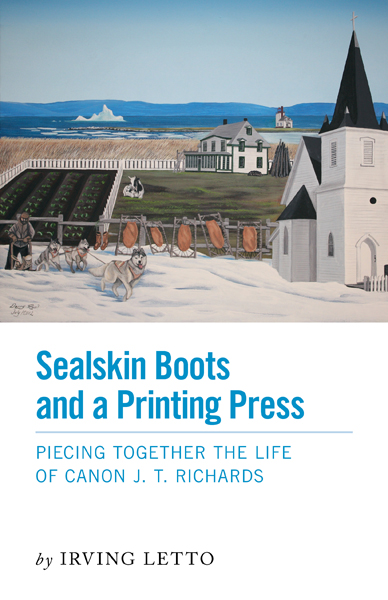 Sealskin Boots and a printing press by Irving Letto self published by FriesenPress.jpg