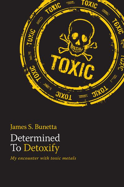 Toxic by James S Bunetta self Published by FriesenPress.jpg