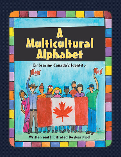 A Multicultural Alphabet - Written & illustrated by Aum Nicol