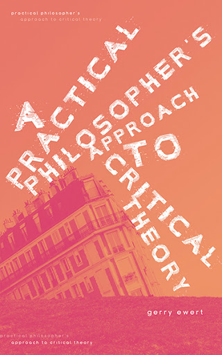 A-Practical-Philosophers-Approach-To-Critical-Theory-.jpg