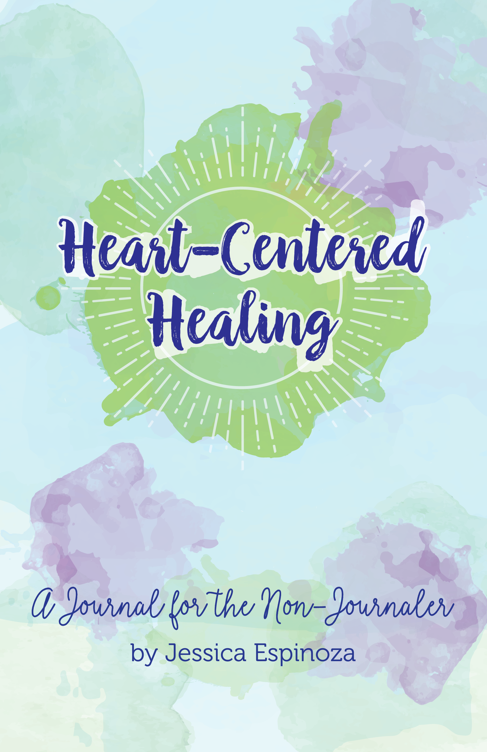 Heart Centered Healing by Jessica Espinoza CMYK PDF Front Cover_FRONT COVER heart centered healing journal.png