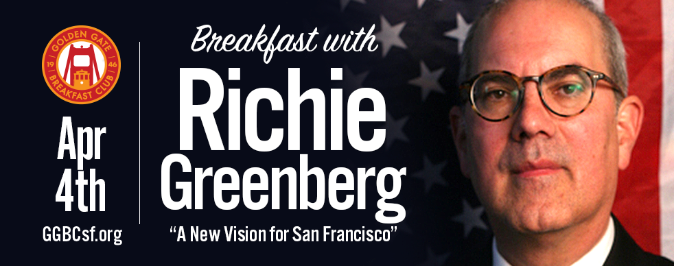 Richie Greenberg is a startup consultant and small business advisor, and a 17-year resident of San Francisco. He is the San Francisco GOP-endorsed candidate for Mayor. He is a delegate on the RCCC (Republican Party Central Committee), an associate member of the Republican Women of San Francisco and is a member of and is endorsed by the Log Cabin Republicans. Richie is on the board of trustees of an orthodox religious congregation, he is a volunteer disaster services worker, having trained and is certified under both the SFFD Emergency Response Team (N.E.R.T.) and the SFPD Auxiliary Law Enforcement Team. He speaks four languages, has traveled extensively to many countries in Europe, Asia, Israel and to Mexico City, leading to a deep understanding of lifestyles, business practices and norms of other societies besides our own.  Richie Greenberg was born in Queens, New York City, grew up on Long Island, moved to Los Angeles for college, then settled in San Francisco in 2001. Richie went to public schools, elementary through high school. A product of a diverse family, Richie's cousins, and In-laws range in age from newborns to the 90's, who live here in San Francisco Bay Area, as well as Los Angeles, Detroit, New York, Florida, Texas, New Orleans, Paris, Tel Aviv and Jerusalem.  Learn more at  RichieGreenberg.org   Tickets: $28 Non-members (includes full buffet breakfast) - Cost is for breakfast only. Not a campaign donation. Not Tax Deductible.