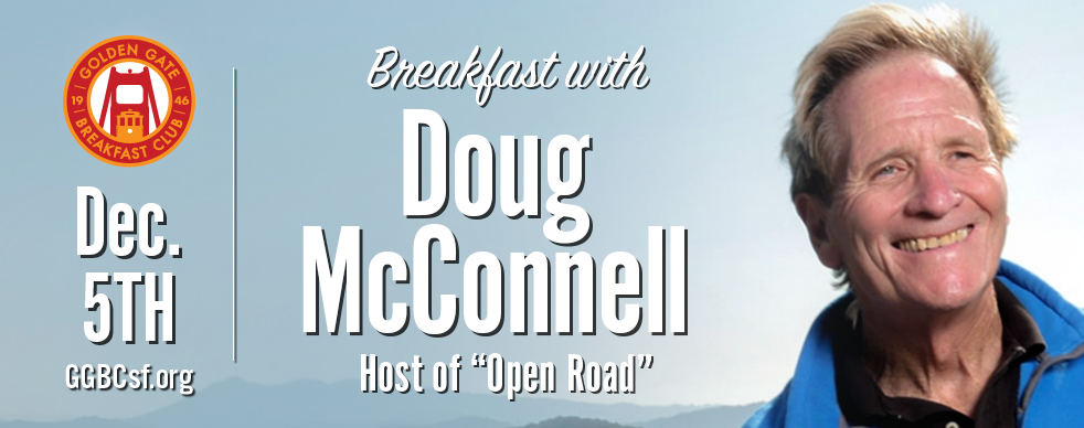 """Doug McConnell has hosted and produced many series, specials and news reports on commercial and public television since moving back to the Bay Area in 1983. Among his series was the legendary, """"Bay Area Backroads,"""" the longest-running television series in Bay Area broadcast history. Doug has a passion for nature, history and adventure. As a fourth-generation Californian, Doug has explored his home state extensively both personally and professionally all his life and is thrilled to be returning to television to share his interests, knowledge and discoveries and invite viewers to join him for extraordinary adventures along the open road."""