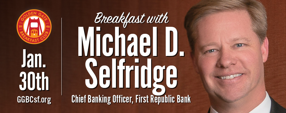 Michael D. Selfridge joined First Republic in 2012. As Chief Banking Officer, he is responsible for Northern California Private Banking, Information Technology, and nationwide Business Banking. Previously, he served as the company's Chief Operating Officer and also as the Chief Risk Officer. Prior to joining First Republic, Mr. Selfridge was head of U.S. regional banking at Silicon Valley Bank. Mr. Selfridge held various other senior management positions with Silicon Valley Bank over an 18 year period. Prior to this, he was with HSBC and also Wells Fargo Bank. He serves on the Board of Directors of Catholic Charities of San Francisco. B.S., 1989, California Polytechnic State University, San Luis Obispo; M.B.A., 1995, University of San Francisco; Harvard Business School Advanced Management Program, 2013.