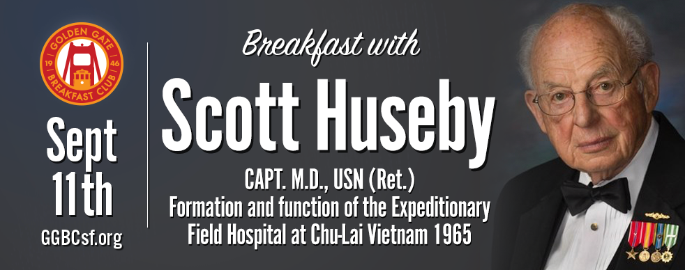 CAPT. Huseby will present a fascinating lecture on the formation and function of the Expeditionary Field Hospital at Chu-Lai Vietnam to provide life support for a Marine Expeditionary Unit during 1965. Operation Starlite which took place during this time, repeated many times in Vietnam including the Tet Offensive in 1968 and the Battle of Hue.  Captain Scott Huseby, ( MC ) USNR (Ret.) graduated from the University of Minnesota, Duluth with a BA in Chemistry and the University of Minnesota, Minneapolis with an MD in 1956. He entered Active Duty USN in 1957, followed by a tour with the US Navy School of Deep Sea Diving and Experimental Diving Unit as a Submarine and Diving Medical Officer at the Naval Gun Factory, Washington, DC, from 1957-1959. From 1960-1963, CAPT Huseby completed Orthopaedic Residency at the US Naval Hospital in Chelsea, Massachusetts.  He became Commanding Officer and Orthopaedic Surgeon, B-Medical Collecting and Clearing Company and Field Hospital, at Chu-Lai, Vietnam (1965). After that, Chief of Orthopaedics and Head of Hand Service, US Naval Hospital, Oakland, California, from 1968-1970. Huseby was separated from Active Naval Service in 1970 and entered Orthopaedic and Hand Surgery Practice in Concord, California, until 2000. He retired from US Naval Reserve in 1982