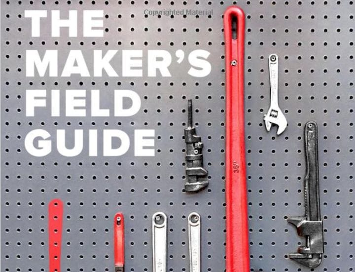 The Maker's Field Guide [Source: Amazon]