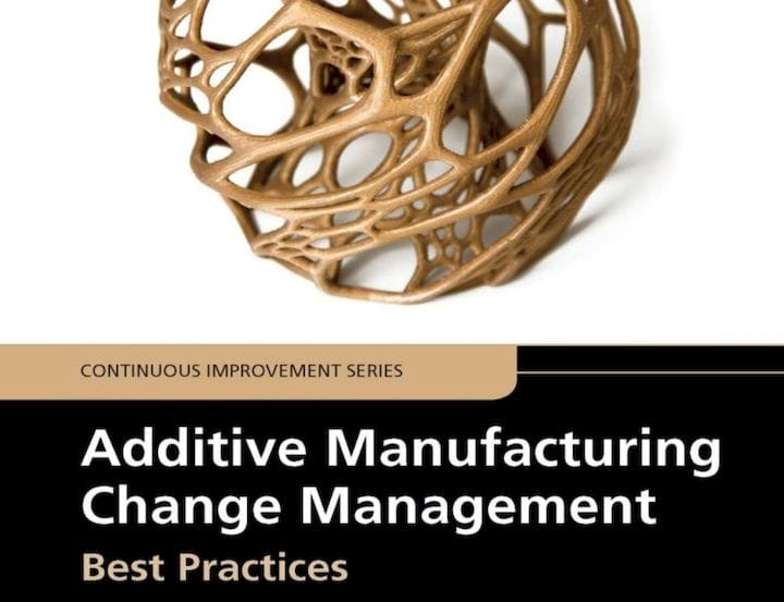Additive Manufacturing Change Management [Source: Amazon]