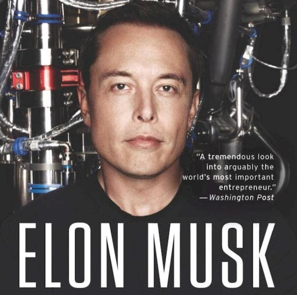 Elon Musk: Tesla, SpaceX, and the Quest for a Fantastic Future [Source: Amazon]