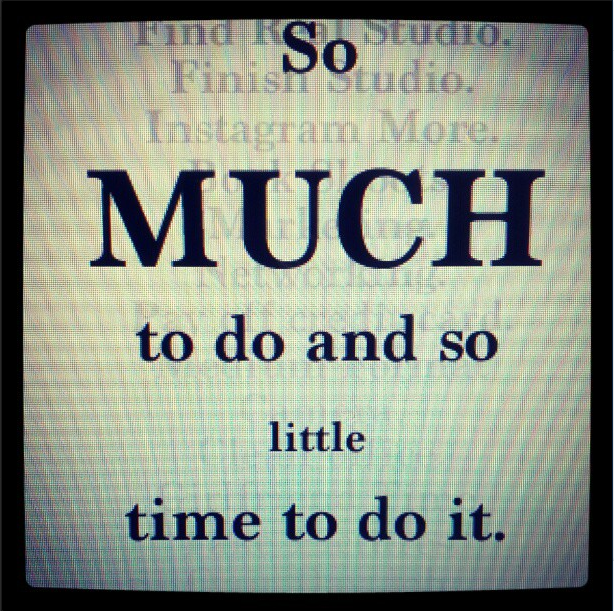 So much to do and so little time to do it.