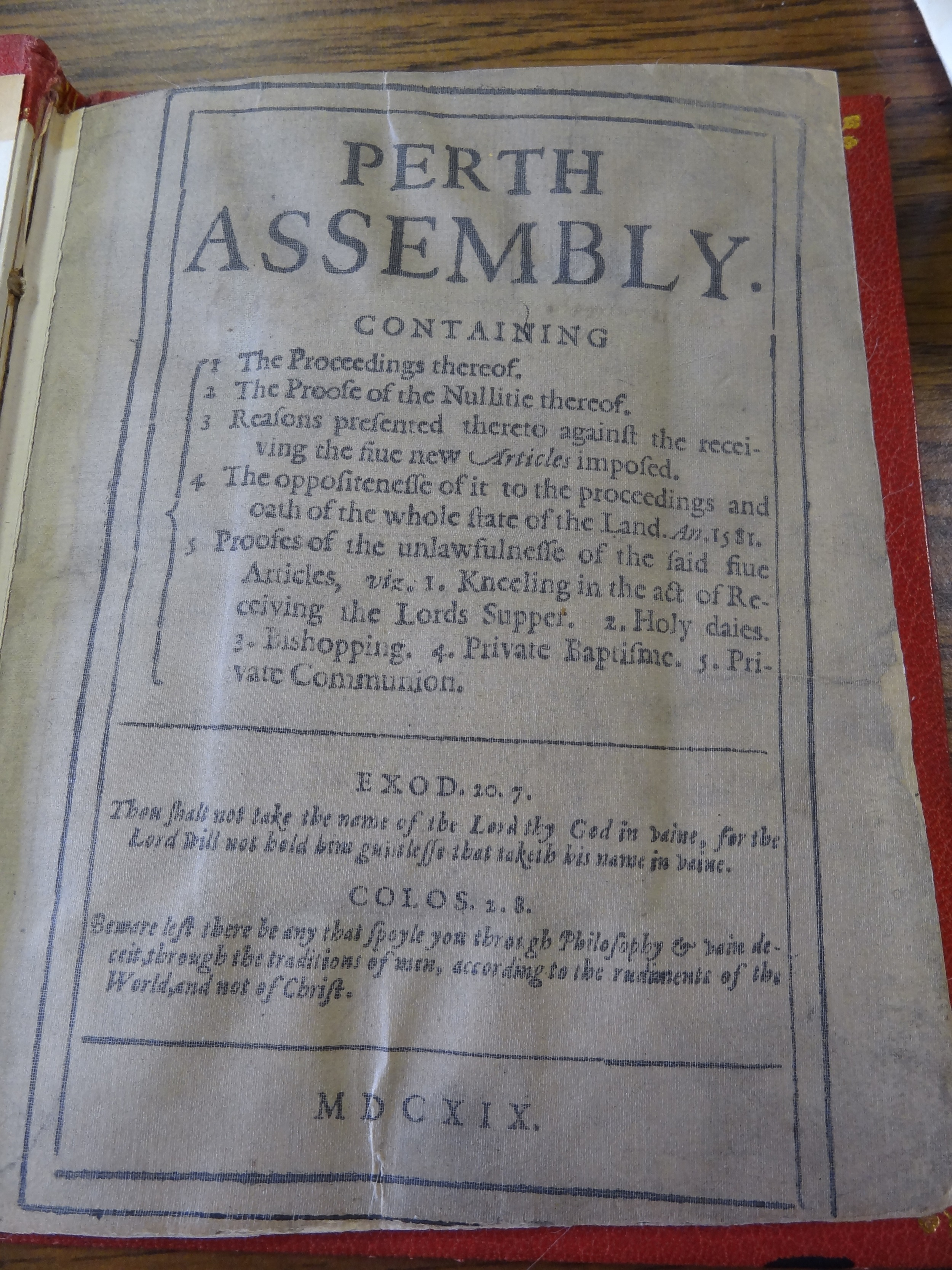 Perth Assemby , the book William Brewster secretly published and distributed in England in 1619 that made King James extremely angry and resulted in the eventual confiscation of his printing press, the arrest of Thomas Brewer by University of Leiden authorities, and forced Brewster into hiding.