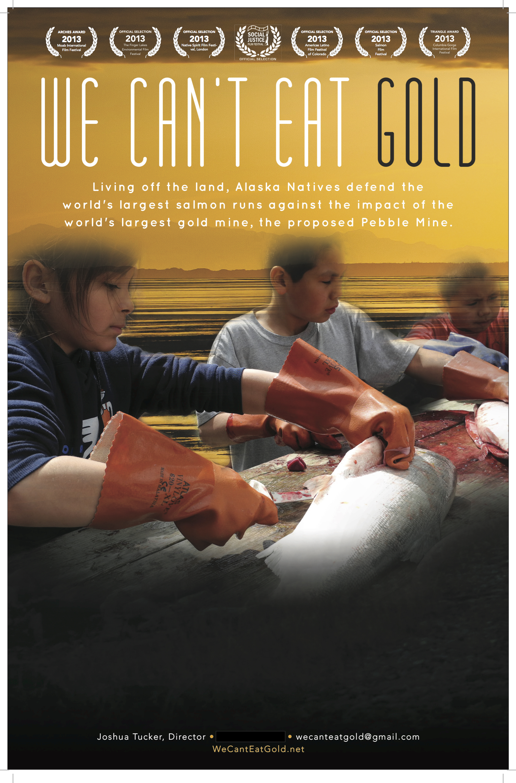 FREE POSTER TEMPLATE:   We Can't Eat Gold: An Alaskan Documentary  (Creative Commons Commons Non Commercial No Derivatives license BY-NC-ND:   Download Printer Ready File . Magnify, then, right click or control clock on the enlarged image. Feel free to use a text box to add your screening time, date and location info.