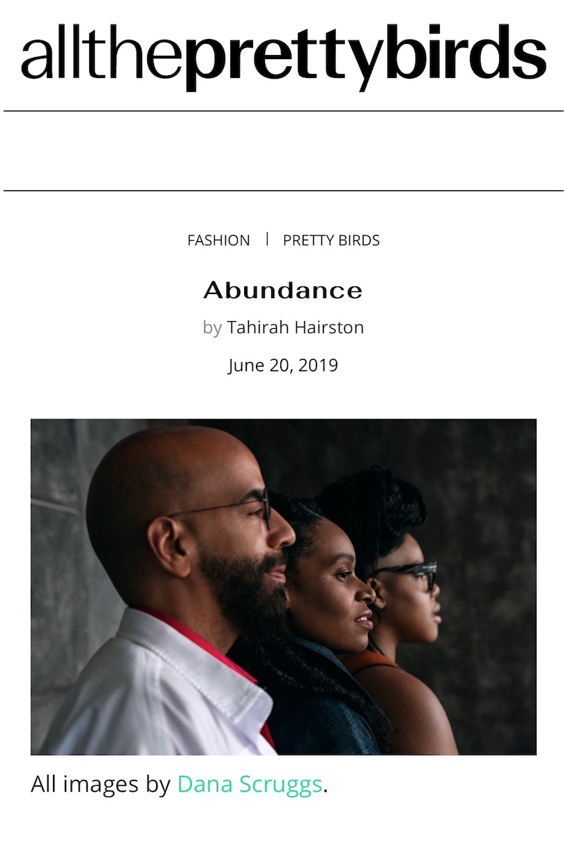 We are excited to share with you the design relaunch on the summer solstice of  All The Pretty Birds  EIC  Tamu Mcpherson's vision carries a beautiful and powerful signal. For the launch the theme is ABUNDANCE. Read what Tamu, Simon,  Miko Underwood , and other inspiring creatives of color have to say about what abundance means to them.