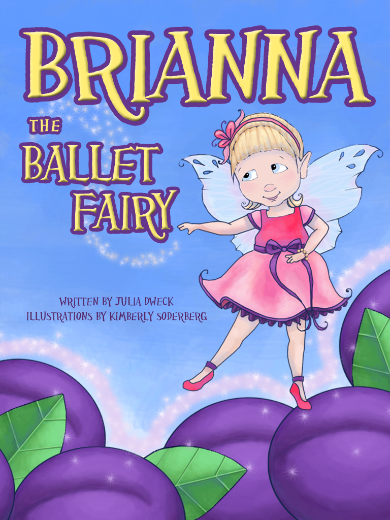 Brianna the Ballet Fairy written by Julia Dweck, illustrated by Kimberly Soderberg and published by Kite Readers, 2012 Available on Amazon  http://ow.ly/g6VcF