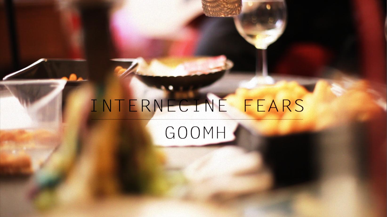 GOOMH - Internecine Fears (2011)